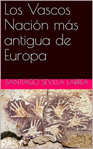 Los Vascos Nación más antigua de Europa