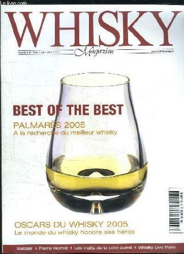 WHISKY N° 8 MAI JUIN 2005. SOMMAIRE: BEST OF THE BEST PALMARES 2005 A LA RECHERCHE DU MEILLEUR WHISKY, OSCARS DU WHISKY 2005. LE MONDE DU WHISKY HONORE SES HEROS...