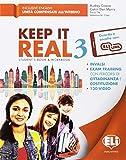 Keep it real. Student's book-Workbook. Per la Scuola media. Con flip book. Con CD-Audio [Lingua inglese]: Vol. 3
