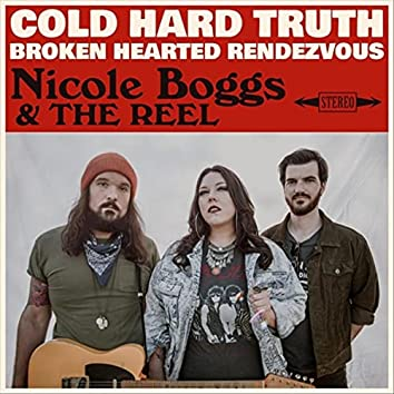 Cold Hard Truth / Broken Hearted Rendezvous