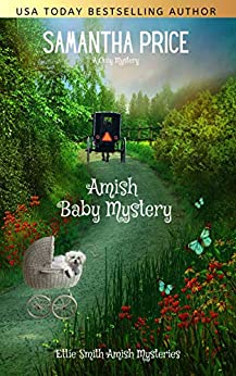[Samantha Price]のAmish Baby Mystery (Ettie Smith Amish Mysteries Book 6) (English Edition)