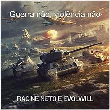 Guerra Não, Violência Não