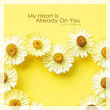 My Heart Is Already On You