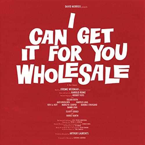 Original Broadway Cast of I Can Get It for You Wholesale
