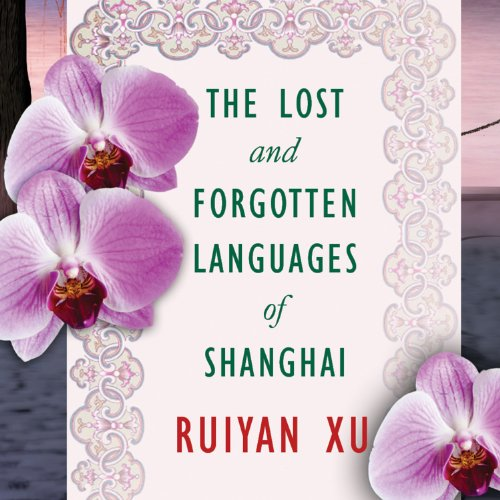 The Lost and Forgotten Languages of Shanghai audiobook cover art
