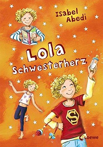 Lola Schwesterherz: Lustiges Kinderbuch für Mädchen und Jungen ab 9 Jahre