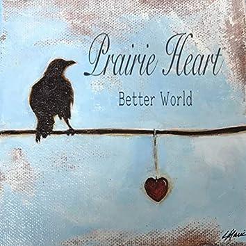 Prairie Heart: Better World