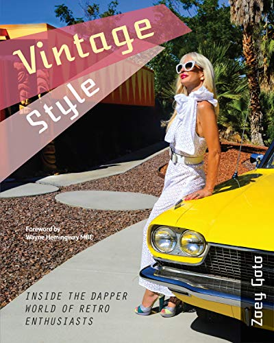 Vintage Style: Inside the Dapper World of Retro Enthusiasts