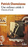 Une enfance creole: Chemin-d'ecole: 2