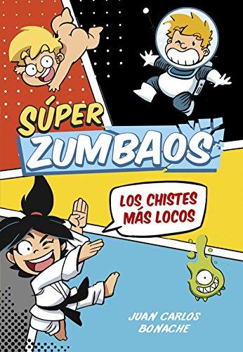 Los chistes más locos (Súper Zumbaos 1): Cómic de chistes para niños. Dibujos graciosos con Humor fácil de entender para niños y niñas.