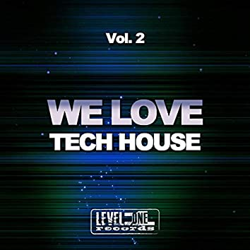 We Love Tech House, Vol. 2