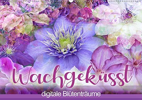 Wachgeküsst - digitale Blütenträume (Wandkalender 2021 DIN A2 quer)