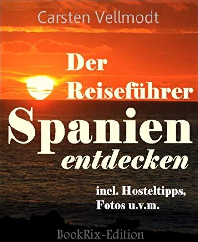 Spanien entdecken: Der Reiseführer (German Edition)