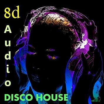 Disco House 8D
