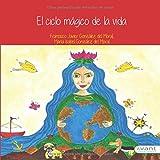 El ciclo mágico de la vida (Spanish Edition)