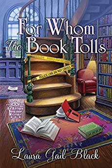 For Whom the Book Tolls: An Antique Bookshop Mystery by [Laura Gail Black]