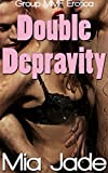 Double Depravity: Menage MMF Erotica (Four Plus One Book 2) (English Edition)