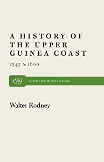 A History of the Upper Guinea Coast: 1545-1800 (Monthly Review Press Classic Titles)