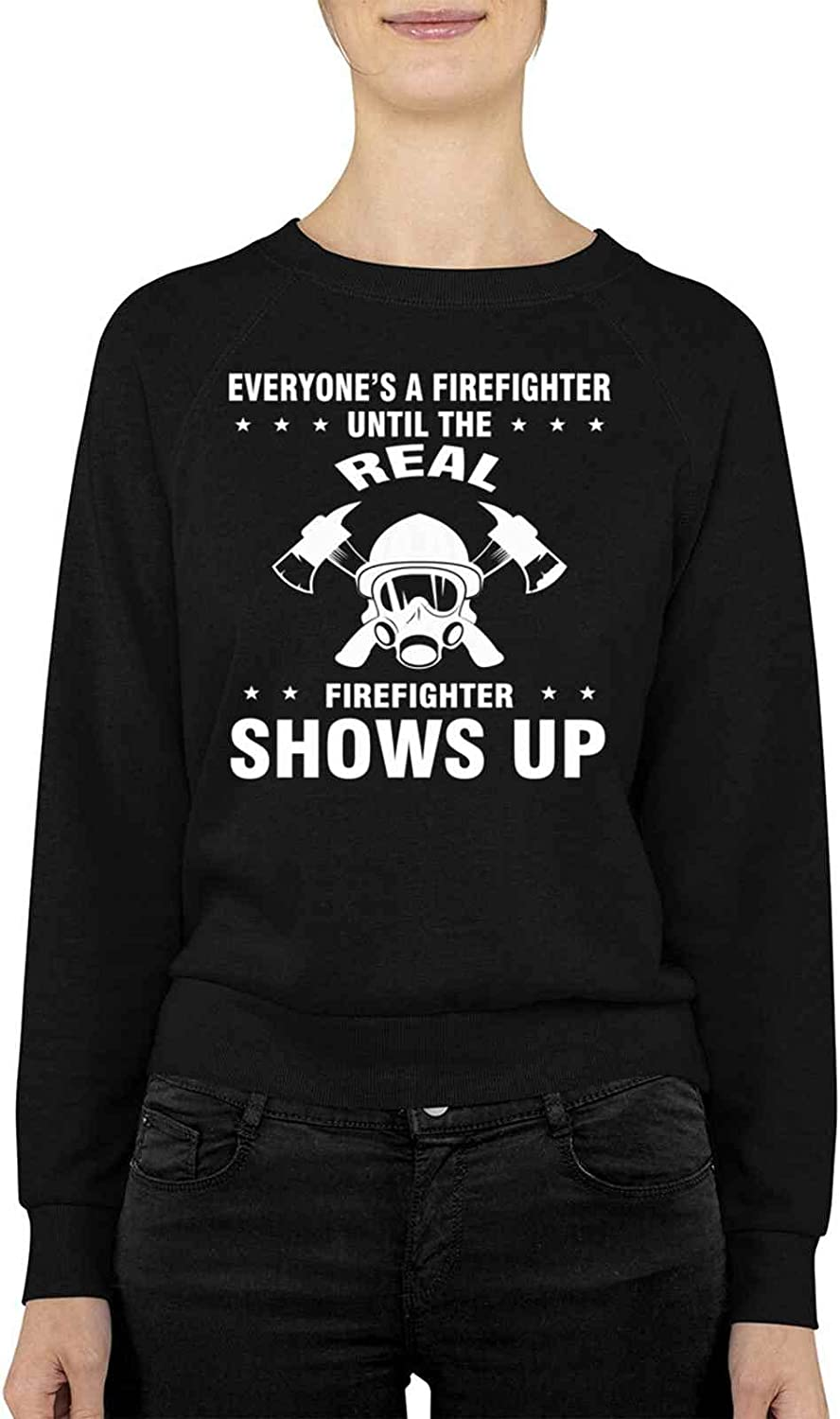 Funny A Firefighter Until The Shows Up Real OFFer Present Max 62% OFF