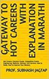 Gateway To Hot Careers with Explanation In Marathi: Hot Careers. Entrance Exams. Competitive Exams. Engineering. Medicine. Defense. Civil Services. How ... Amazon Books Book 5) (English Edition)