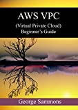 AWS VPC  (Virtual Private Cloud) Beginner's Guide (English Edition)