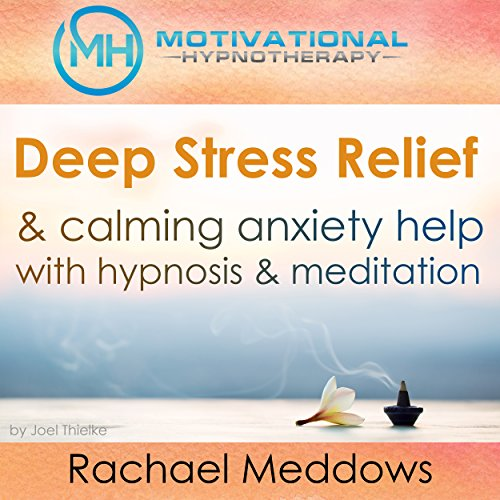 Deep Stress Relief & Calming Anxiety Help with Hypnosis and Meditation audiobook cover art