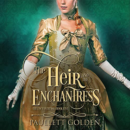 The Heir and the Enchantress Audiobook By Paullett Golden cover art