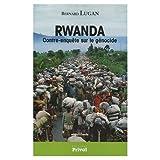 Rwanda - Contre-enquête sur le génocide