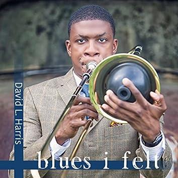 Blues I Felt