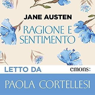 Ragione e sentimento                   Di:                                                                                                                                 Jane Austen                               Letto da:                                                                                                                                 Paola Cortellesi                      Durata:  12 ore e 40 min     241 recensioni     Totali 4,6