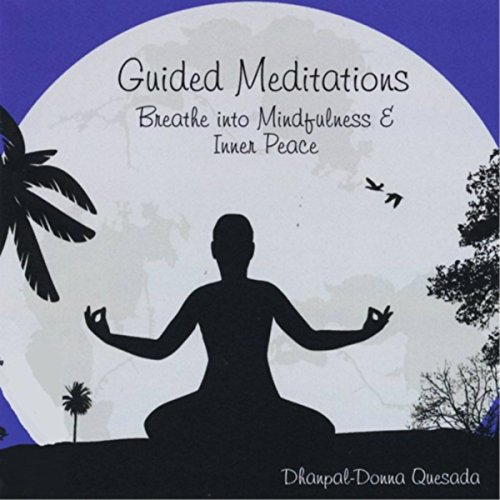 Guided Meditations: Breathe Into Mindfulness &Amp; Inner Peace