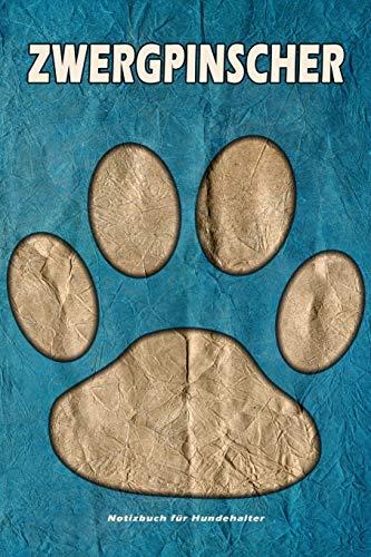 Zwergpinscher Notizbuch für Hundehalter: Hunderasse Zwergpinscher. Ideal als Geschenk für Hundebesitzer - 6x9 Zoll (ca. Din. A5) - 100 Seiten - gepunktete Linien