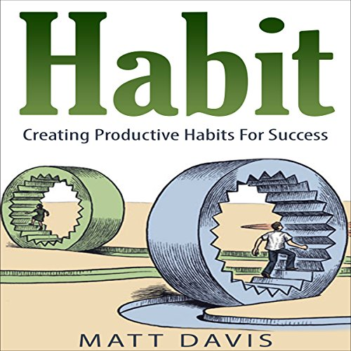 Habit: Creating Productive Habits for Success audiobook cover art