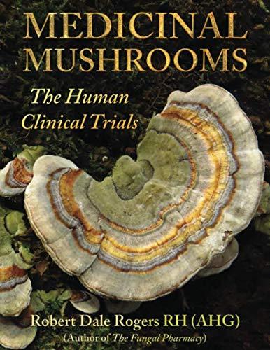 Medicinal Mushrooms: The Human Clinical Trials