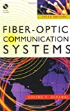 Fiber-Optic Communication Systems (Wiley Series in Microwave and Optical Engineering) (English Edition)