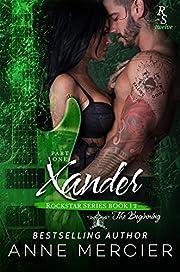 Xander: Part One, The Beginning: A ROCKSTAR SERIES ROMANCE