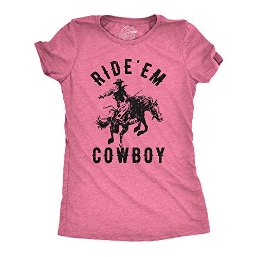 Womens Ride Em Cowboy Cowgirl Rodeo T Shirt Funny Saying Cute Graphic Tee (Heather Pink) - L