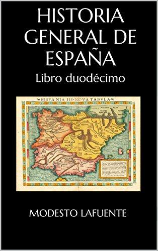Historia General de España: Libro duodécimo eBook: Lafuente ...