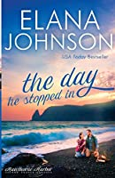 The Day He Stopped In: Sweet Contemporary Romance (Hawthorne Harbor Second Chance Romance)