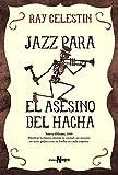 Jazz para el Asesino del Hacha (Alianza Literaria (AL) - Alianza Negra)