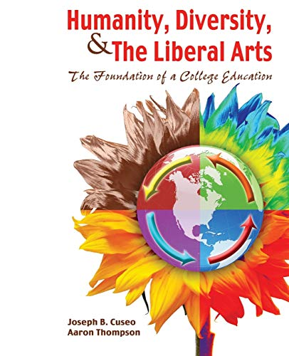 Humanity, Diversity, and the Liberal Arts: Foundation of a College Education