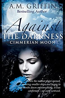 Against The Darkness (Cimmerian Moon Book 1) by [A.M. Griffin]