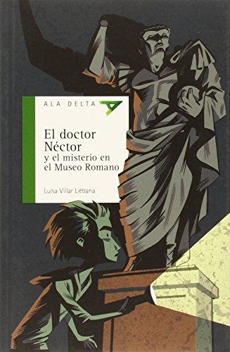 El doctor Néctor y el misterio en el Museo Romano: 98 (Ala Delta - Serie verde)