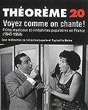 Voyez Comme on Chante !. Films Musicaux et Cinephilies Populaires en France (1945-1958)