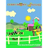 Cubby Brown and Patches - Old MacDonald's Farm