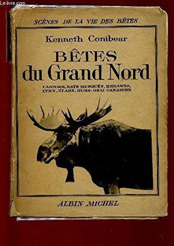 BETES DU GRAND NORD. Castors, rats musqués, renards, lynx, elans, ours, geai canadien
