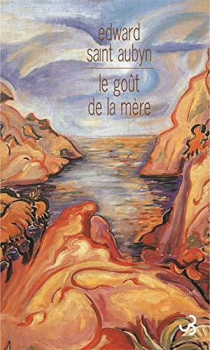 Le goût de la mère - Prix Fémina 2007 du roman étranger