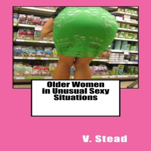 Older Women in Unusual Sexy Situations audiobook cover art