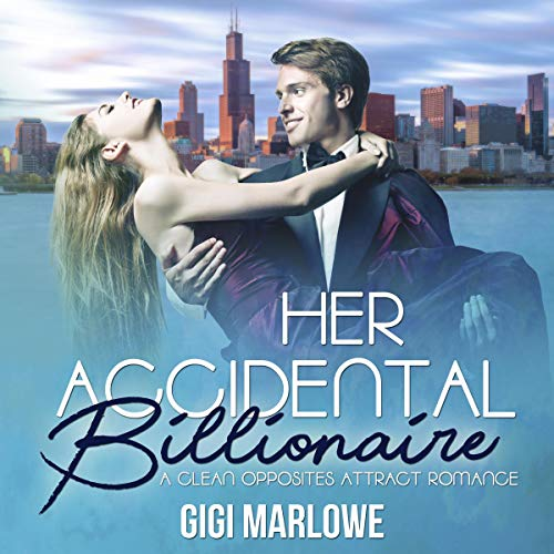 Her Accidental Billionaire: A Clean Opposites Attract Romance Titelbild