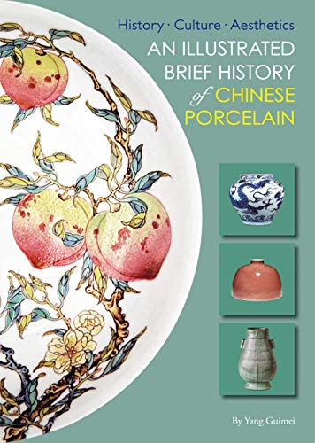 Compare Textbook Prices for An Illustrated Brief History of Chinese Porcelain: History - Culture - Aesthetics Illustrated Edition ISBN 9781602201736 by Guimei, Yang,Hardie, Alison